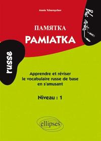 Pamiatka : apprendre et réviser le vocabulaire russe de base en s'amusant, niveau 1