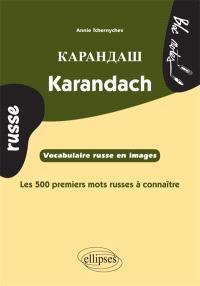 Karandach : les 500 premiers mots russes : vocabulaire russe en images
