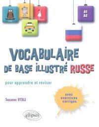 Vocabulaire de base illustré russe : pour apprendre et réviser : avec exercices corrigés, A1-A2