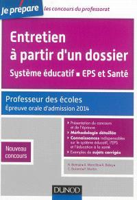 Entretien à partir d'un dossier : système éducatif, EPS et santé : professeur des écoles, épreuve orale d'admission 2014, nouveau concours