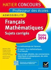 Français, mathématiques : sujets corrigés, annales 2014