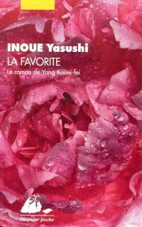 La favorite : le roman de Yang Kouei-fei