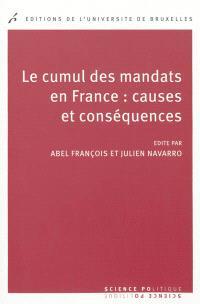 Le cumul des mandats en France : causes et conséquences