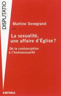 La sexualité, une affaire d'Eglise ? : de la contraception à l'homosexualité