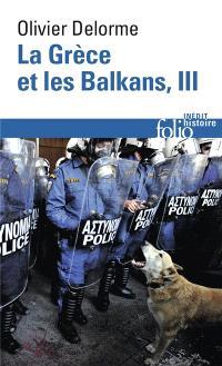 La Grèce et les Balkans : du Ve siècle à nos jours. Volume 2