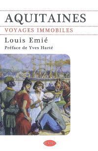 Aquitaines : voyages immobiles