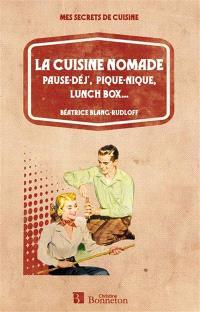 La cuisine nomade : pause-déj', pique-nique, lunch box...