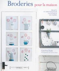 Broderies pour la maison : projets et créations pour un intérieur de charme