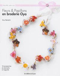 Fleurs & papillons en broderie oya : 16 accessoires en dentelle à l'aiguille