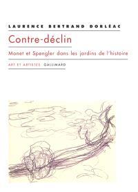 Contre-déclin, Monet et Spengler dans les jardins de l'histoire
