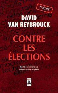 Contre les élections : récit