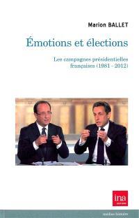 Emotions et élections : les campagnes présidentielles françaises, 1981-2012
