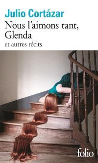 Nous l'aimons tant, Glenda : et autres récits