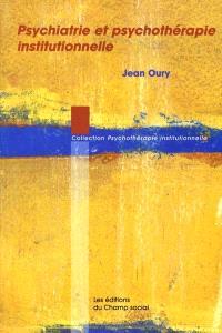 Psychiatrie et psychothérapie institutionnelle : traces et configurations précaires