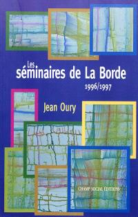 Les séminaires de La Borde 1996-1997