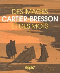 Cartier-Bresson : des images et des mots