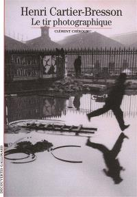 Henri Cartier-Bresson : le tir photographique