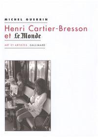 Henri Cartier-Bresson et Le monde