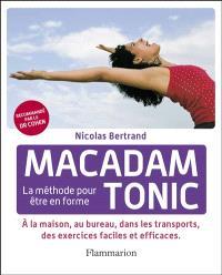 Macadam tonic : la méthode pour être en forme