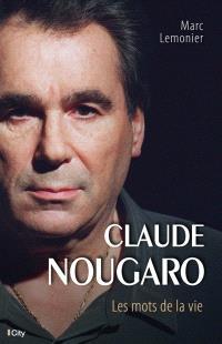 Claude Nougaro : les mots de la vie