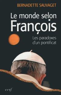Le monde selon François : les paradoxes du nouveau pontificat