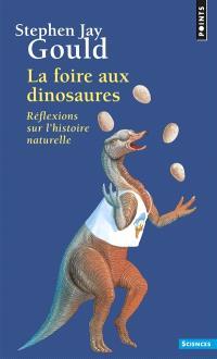 La foire aux dinosaures : réflexions sur l'histoire naturelle