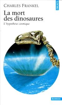 La mort des dinosaures : l'hypothèse cosmique