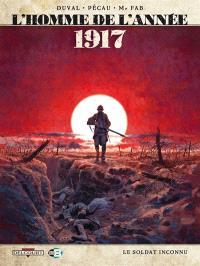 L'homme de l'année. Volume 1, 1917 : le soldat inconnu