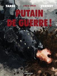 Putain de guerre ! : 1914-1918