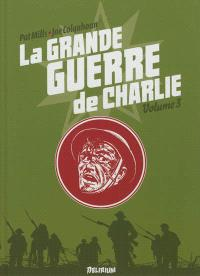 La Grande Guerre de Charlie. Volume 3, 17 octobre 1916-21 février 1917