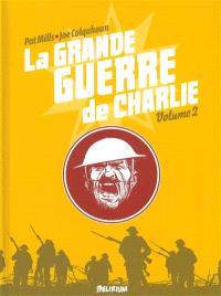La Grande Guerre de Charlie. Volume 2, 1er août 1916-17 octobre 1916