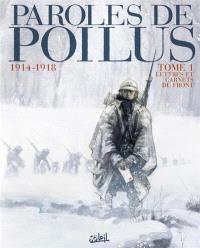 Paroles de poilus : 1914-1918. Volume 1, Lettres et carnets du front