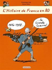 L'histoire de France en BD. Volume 7, 1914-1918, la Grande Guerre !