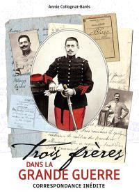 Trois frères dans la Grande Guerre : correspondance inédite