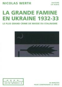 La grande famine en Ukraine, 1932-33 : le plus grand crime de masse du stalinisme