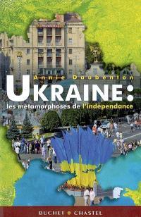 Ukraine : les métamorphoses de l'indépendance