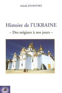 Histoire de l'Ukraine : des origines à nos jours