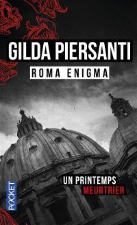 Roma enigma : un printemps meurtrier