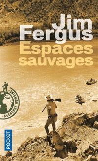Espaces sauvages : voyage à travers les Etats-Unis avec un chien et un fusil