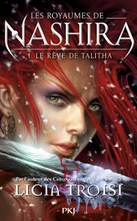 Les royaumes de Nashira. Volume 1, Le rêve de Talitha