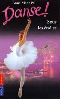 Danse !. Volume 24, Sous les étoiles