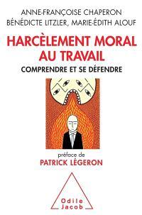 Harcèlement moral au travail : comprendre et se défendre