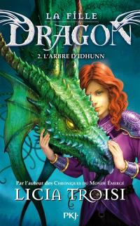 La fille dragon. Volume 2, L'arbre d'Idhunn