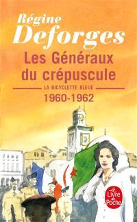 La bicyclette bleue. Volume 9, Les généraux du crépuscule : 1960-1962