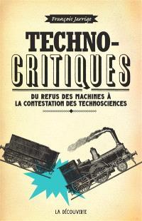 Techno-critiques : du refus des machines à la contestation des technosciences