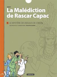 La malédiction de Rascar Capac. Volume 1, Le mystère des boules de cristal