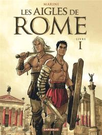 Les aigles de Rome. Volume 1