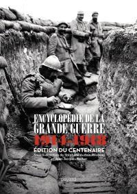 Encyclopédie de la Grande Guerre, 1914-1918 : histoire et culture : édition du centenaire