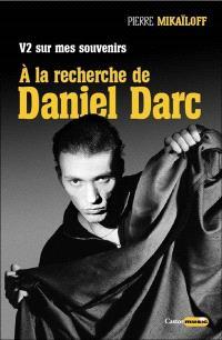 V2 sur mes souvenirs : à la recherche de Daniel Darc