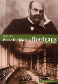 Emile Durkheim à Bordeaux, 1887-1902